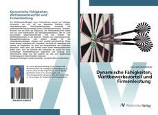 Buchcover von Dynamische Fähigkeiten, Wettbewerbsvorteil und Firmenleistung