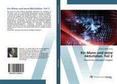 Buchcover von Ein Mann und seine Aktivitäten. Teil 2