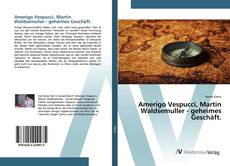 Bookcover of Amerigo Vespucci, Martin Waldsemuller - geheimes Geschäft.