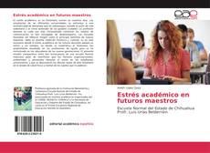 Bookcover of Estrés académico en futuros maestros