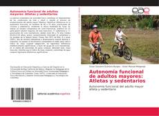 Portada del libro de Autonomía funcional de adultos mayores: Atletas y sedentarios