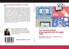 Bookcover of La universidad emergente en el siglo XXI