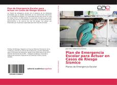 Bookcover of Plan de Emergencia Escolar para Actuar en Casos de Riesgo Sísmico