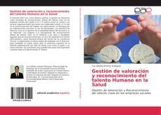 Buchcover von Gestión de valoración y reconocimiento del talento Humano en la Salud