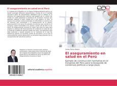 Portada del libro de El aseguramiento en salud en el Perú