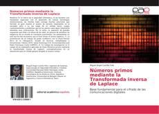 Bookcover of Números primos mediante la Transformada inversa de Laplace