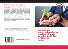 Portada del libro de Modelo de aprovechamiento sustentable de residuos sólidos orgánicos