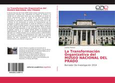 Portada del libro de La Transformación Organizativa del MUSEO NACIONAL DEL PRADO