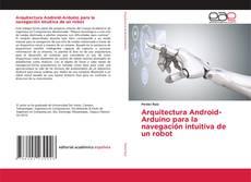 Couverture de Arquitectura Android-Arduino para la navegación intuitiva de un robot