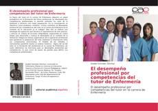 Capa do livro de El desempeño profesional por competencias del tutor de Enfermería