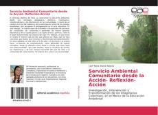 Bookcover of Servicio Ambiental Comunitario desde la Acción- Reflexión-Acción
