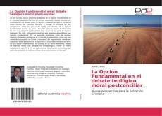Portada del libro de La Opción Fundamental en el debate teológico moral postconciliar