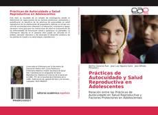 Portada del libro de Prácticas de Autocuidado y Salud Reproductiva en Adolescentes