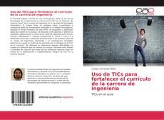 Bookcover of Uso de TICs para fortalecer el currículo de la carrera de ingeniería