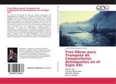 Portada del libro de Tres Obras para Trompeta de Compositores Antioqueños en el Siglo XXI