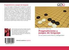 Bookcover of Pragmaticismo y Juegos de lenguaje