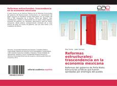 Copertina di Reformas estructurales: trascendencia en la economia mexicana