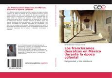 Los franciscanos descalzos en México durante la época colonial kitap kapağı