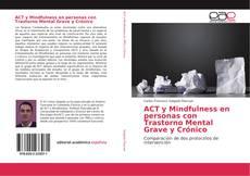 Обложка ACT y Mindfulness en personas con Trastorno Mental Grave y Crónico