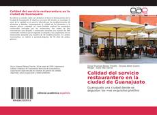 Обложка Calidad del servicio restaurantero en la ciudad de Guanajuato