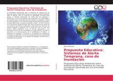 Bookcover of Propuesta Educativa: Sistemas de Alerta Temprana, caso de Inundación