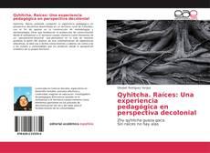 Buchcover von Qyhitcha. Raíces: Una experiencia pedagógica en perspectiva decolonial