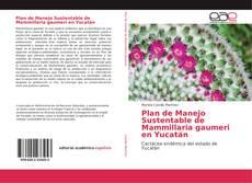 Обложка Plan de Manejo Sustentable de Mammillaria gaumeri en Yucatán