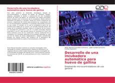 Bookcover of Desarrollo de una incubadora automática para huevo de gallina