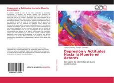Bookcover of Depresión y Actitudes Hacia la Muerte en Actores