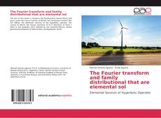 Copertina di The Fourier transform and family distributional that are elemental sol