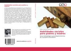 Bookcover of Habilidades sociales para padres y madres