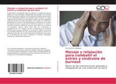 Portada del libro de Masaje y relajación para combatir el estrés y síndrome de burnout