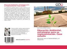 Educación Ambiental, estrategias para su implementación. Caso estudio的封面