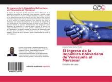 Portada del libro de El ingreso de la República Bolivariana de Venezuela al Mercosur
