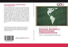 Bookcover of Ciencias Sociales y Epistemología Latinoamericana