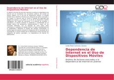Bookcover of Dependencia de Internet en el Uso de Dispositivos Móviles