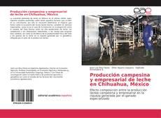 Portada del libro de Producción campesina y empresarial de leche en Chihuahua, México