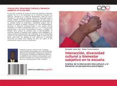 Обложка Interacción, diversidad cultural y bienestar subjetivo en la escuela