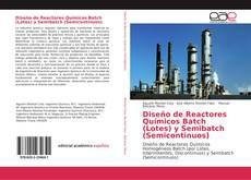 Portada del libro de Diseño de Reactores Químicos Batch (Lotes) y Semibatch (Semicontinuos)