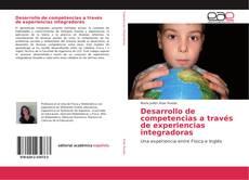 Portada del libro de Desarrollo de competencias a través de experiencias integradoras