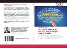 Bookcover of Cortesía verbal y praxis, un ejemplo comunitario