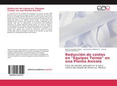 """Bookcover of Reducción de costos en """"Equipos Termo"""" en una Planta Avícola"""
