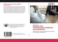 Bookcover of Hablan los funcionarios públicos venezolanos