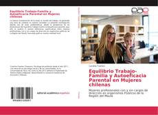 Equilibrio Trabajo-Familia y Autoeficacia Parental en Mujeres chilenas的封面