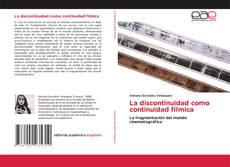Bookcover of La discontinuidad como continuidad fílmica