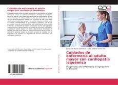 Bookcover of Cuidados de enfermería al adulto mayor con cardiopatía isquémica