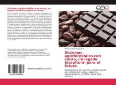 Capa do livro de Sistemas agroforestales con cacao, un legado biocultural para el futuro