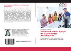 Bookcover of Facebook como Apoyo en Actividades Académicas