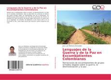 Portada del libro de Lenguajes de la Guerra y de la Paz en Excombatientes Colombianos