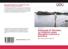 Copertina di Edmundo O´Gorman. La historia como disciplina teórica y práctica